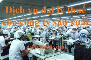 Dịch vụ đại lý thuế cho công ty sản xuất