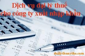 dịch vụ đại lý thuế cho công ty xuất nhập khẩu
